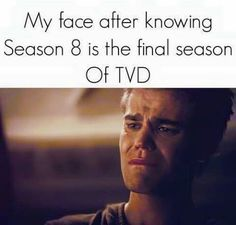My face when Enzo died and Stefan became human <<< are you fucking kidding me I haven't watched it yet