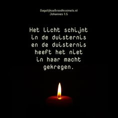 Het licht schijnt in de duisternis en de duisternis heeft het niet in haar macht gekregen. Johannes 1:5 #Duisternis, #Licht http://www.dagelijksebroodkruimels.nl/johannes-15/