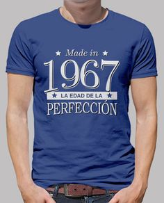 Camiseta Made in 1967 La edad de la perfección
