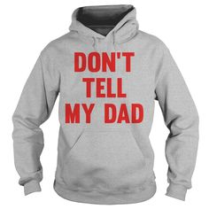 Don't Tell My Dad #gift #ideas #Popular #Everything #Videos #Shop #Animals #pets #Architecture #Art #Cars #motorcycles #Celebrities #DIY #crafts #Design #Education #Entertainment #Food #drink #Gardening #Geek #Hair #beauty #Health #fitness #History #Holidays #events #Home decor #Humor #Illustrations #posters #Kids #parenting #Men #Outdoors #Photography #Products #Quotes #Science #nature #Sports #Tattoos #Technology #Travel #Weddings #Women