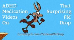 ADHD  Medications in the PM Need Specific Attention | CorePsych.com/7videosPMDrop
