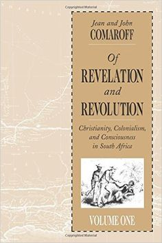 Of Revelation and Revolution, Volume 1: Christianity, Colonialism, and…