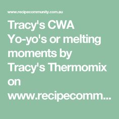 Tracy's CWA Yo-yo's or melting moments by Tracy's Thermomix on www.recipecommunity.com.au