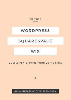 Découvrez quelle plateforme choisir pour votre site, parmi WordPress, SquareSpace ou Wix. Avantages et désavantages de chaque solution.