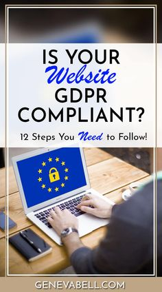 Are You GDPR Compliant? 12 Steps To Consider. Make sure your website is GDPR compliant with these 12 easy to follow steps. Unless you intend on denying website access to all EU and UK citizens, then I'm afraid you will need to make sure your website is GDPR compliant. Avoid the potential 20 million Euro fine. #GDPR #BusinessCoach