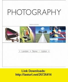 Photography (9th Edition) (9780131752016) Barbara London, Jim Stone, John Upton , ISBN-10: 0131752014  , ISBN-13: 978-0131752016 ,  , tutorials , pdf , ebook , torrent , downloads , rapidshare , filesonic , hotfile , megaupload , fileserve