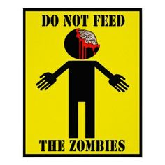 Do Not Feed The Zombies - http://zombies.futtoo.com/do-not-feed-the-zombies #zombies