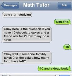 Funny Text About Chocolate Cakes vs. Math Funny Text About Chocolate Cakes vs. Funny Texts Jokes, Text Jokes, Funny Text Fails, Cute Texts, Funny Text Messages, Funny Relatable Memes, Funny Logic, Funny Af Memes, Humor Texts