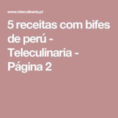5 receitas com bifes de perú - Teleculinaria - Página 2