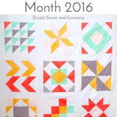 2016 Quilt Block of the Month Quilt Top - Simple Simon and Company - tutorials Quilt Square Patterns, Pattern Blocks, Square Quilt, Quilting Tutorials, Quilting Projects, Quilting Designs, Quilting Tips, Sewing Projects, Modern Quilt Blocks
