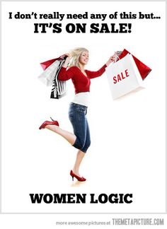 Funny pictures about Woman Shopping Logic. Oh, and cool pics about Woman Shopping Logic. Also, Woman Shopping Logic. Women Logic, Lol, I Love To Laugh, Just For Laughs, Laugh Out Loud, The Funny, In This World, Fasion, I Laughed
