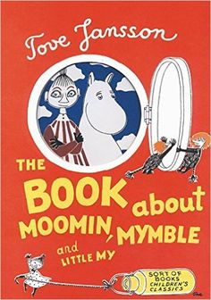 The Book About Moomin, Mymble and Little My Sort of Children's Classics: Amazon.de: Tove Jansson, Sophie Hannah: Fremdsprachige Bücher