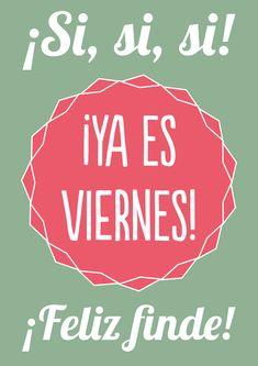 ya es viernes, feliz fin de semana <3