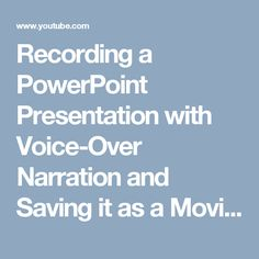 Recording a PowerPoint Presentation with Voice-Over Narration  and Saving it as a Movie File - YouTube