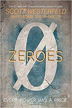 Amazon.com: Zeroes (9781481443364): Scott Westerfeld, Margo Lanagan, Deborah Biancotti: Books
