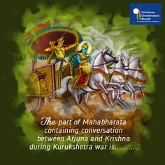 The part of #Mahabharata containing conversation between #Arjuna and #Krishna during Kurukshetra war is, _____.