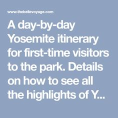 A day-by-day Yosemite itinerary for first-time visitors to the park. Details on how to see all the highlights of Yosemite with this travel guide!