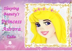 Sleeping Beauty Princess Aurora Cake - check out tutorial here to make this yourself -  http://youtu.be/6YRPyerQgCY