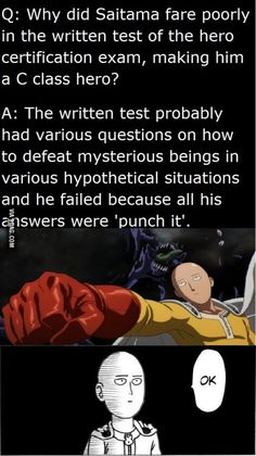 "thought the test was like ""which kind of danger is the tiger level?"" and saitama was like ""dude I dont know, not much?""<<<Lol"