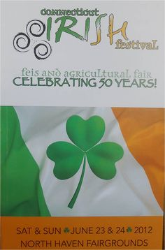 CT Irish Festival 2012~ A great day for the Irish in CT