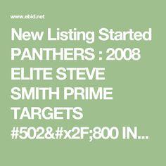 New Listing Started PANTHERS : 2008 ELITE STEVE SMITH PRIME TARGETS #502/800 INSERT #PT18 $0.75