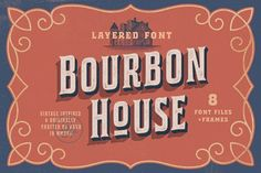 Bourbon House - Laye