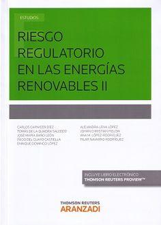 Riesgo regulatorio en las energías renovables (II).    Aranzadi, 2016