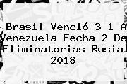 http://tecnoautos.com/wp-content/uploads/imagenes/tendencias/thumbs/brasil-vencio-31-a-venezuela-fecha-2-de-eliminatorias-rusia-2018.jpg Brasil vs Venezuela. Brasil venció 3-1 a Venezuela fecha 2 de Eliminatorias Rusia 2018, Enlaces, Imágenes, Videos y Tweets - http://tecnoautos.com/actualidad/brasil-vs-venezuela-brasil-vencio-31-a-venezuela-fecha-2-de-eliminatorias-rusia-2018/