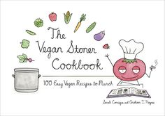 Vegan recipes so simple to make that even a stoner could prepare them