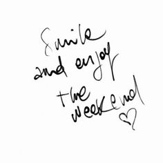 It's the #weekend! #smile and #enjoy!