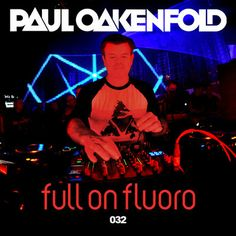 Full on Fluoro - Episode 32 on Soundcloud - 120 min  http://www.soundcloud.com/pauloakenfold