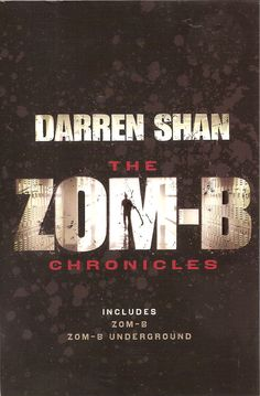 The Zom-B Chronicles by Darren Shan, comprised of Zom-B and Zom-B Underground. #Zombies