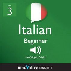 Learn Italian with Innovative Language's Proven Language System - Level 3: Beginner Italian, 2016 Amazon Most Gifted Audible Audiobooks  #Books