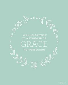 Grace....not perfection