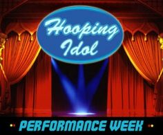 Hooping Idol 3: Tribal Week Results Show | http://www.hooping.org/2013/05/hooping-idol-3-tribal-week-results-show/