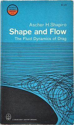 and Flow- The Fluid Dynamics of Drag Ascher H. Shapiro, Cover design by Robert Flynn. Shapiro, Cover design by Robert Flynn. Book Cover Design, Book Design, Web Design, Layout Design, Graphic Design Books, Graphic Design Illustration, Graphic Design Inspiration, Best Book Covers, Vintage Book Covers