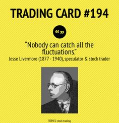 Trading Card #194: Catching All The Fluctuations by Jesse Livermore