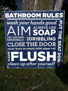 20 x 20 bathroom rules HAND PAINTED by WrightAwayDesigns on Etsy, $49.00...love for the boy's bathroom, when they don't use the guest bath in the future that is!