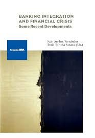Banking integration and financial crisis : some recent developments.    1st ed    Fundación BBVA, 2015