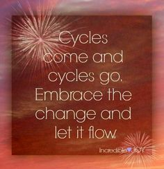 Cycles come and go. Embrace the change and let it flow. Let It Flow, Let It Be, Cycle Of Life, Paz Interior, Learn To Surf, Loving Someone, Change Quotes, Forgiveness, Favorite Quotes