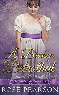 A Broken Betrothal (Convenient Arrangements, By : Rose Pearson Book Excerpt : Two nobles, destined to marry yet at each other?s throats. Marquess, 1 Rose, Ordinary Girls, Shocking News, The Secret History, Free Books Online, Mystery Thriller, Historical Romance, Happy Reading