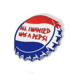 All Mike wanted was a Pepsi and he ended up in an institution. This patch is a tribute to Mike. Patch by World Famous Original. Embroidered, iron on b Band Patches, Cute Patches, Pin And Patches, Iron On Patches, Jacket Patches, Velcro Patches, All I Want, Things I Want, The Distillers