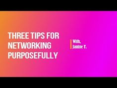 Three Tips For Networking Purposefully