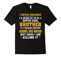 SCHOOL BUS DRIVER Brother Shirt - Cool Brother Of SCHOOL BUS >> Click Visit Site to get yours awesome Shirts & Hoodies - Only $19 - $21. #tshirts, #photo, #image, #hoodie, #shirt, #xmas, #christmas, #gift, #presents, #name, #name_tshirt, #name_shirt, #name_hoodie, #job, #job_tshirt, #job_shirt, #job_hoodie #Gift