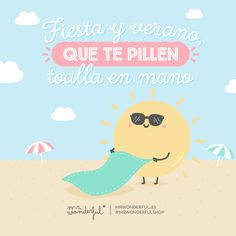 Fiesta y verano que te pillen toalla en mano #Mr.Wonderful