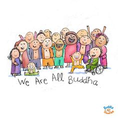 We are all Buddha.
