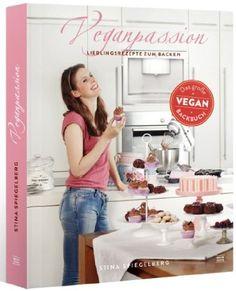 Veganpassion - vegane Lieblingsrezepte zum Backen: Das große Veganbackbuch: Amazon.de: Stina Spiegelberg: Bücher