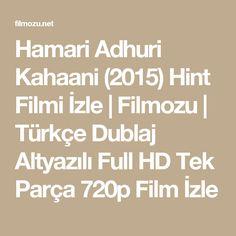 Hamari Adhuri Kahaani (2015) Hint Filmi İzle   Filmozu   Türkçe Dublaj Altyazılı Full HD Tek Parça 720p Film İzle