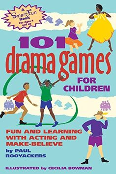 The Paperback of the 101 Drama Games for Children: Fun and Learning with Acting and Make-Believe by Paul Rooyackers, Cecilia Bowman Drama Games For Kids, Drama Activities, Book Activities, Activity Books, Children Games, Improv Games For Kids, Primary Activities, Children Books, Camping Activities