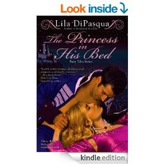 The Princess in His Bed (Fiery Tales Series Book 2) - Kindle edition by Lila DiPasqua. Romance Kindle eBooks @ Amazon.com.